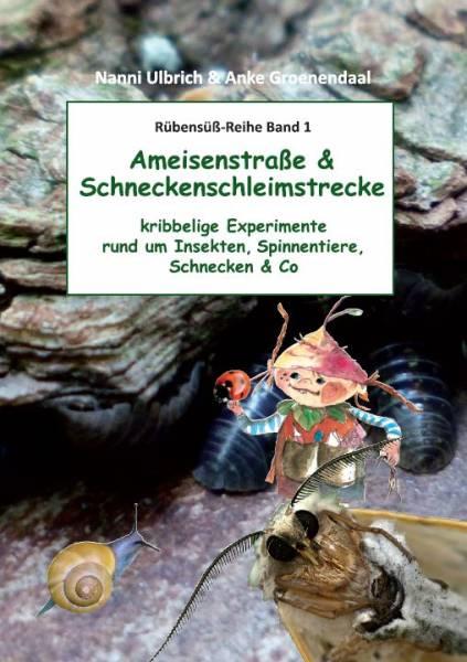 Rübensüß: Ameisenstraße Und Schneckenschleimstrecke